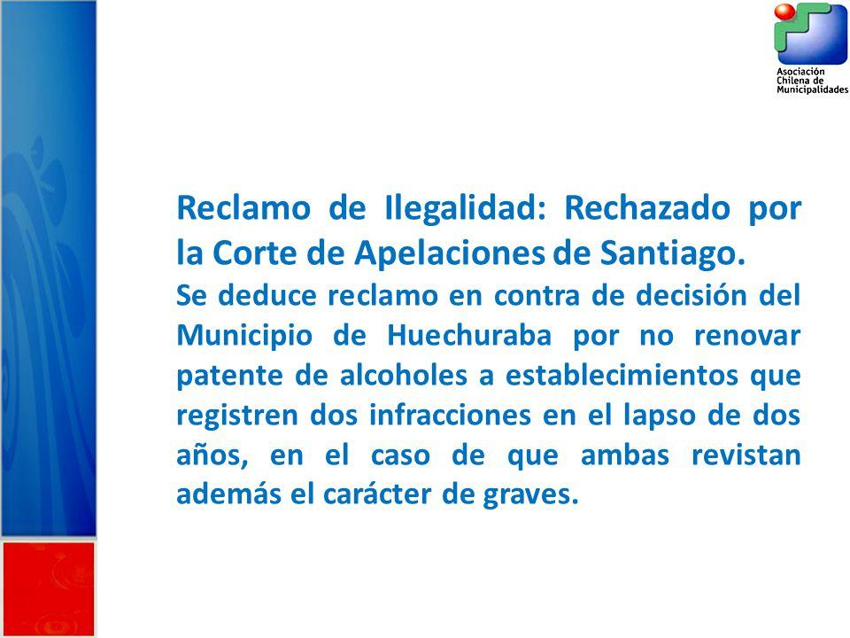 Reclamo de Ilegalidad: Rechazado por la Corte de Apelaciones de Santiago.