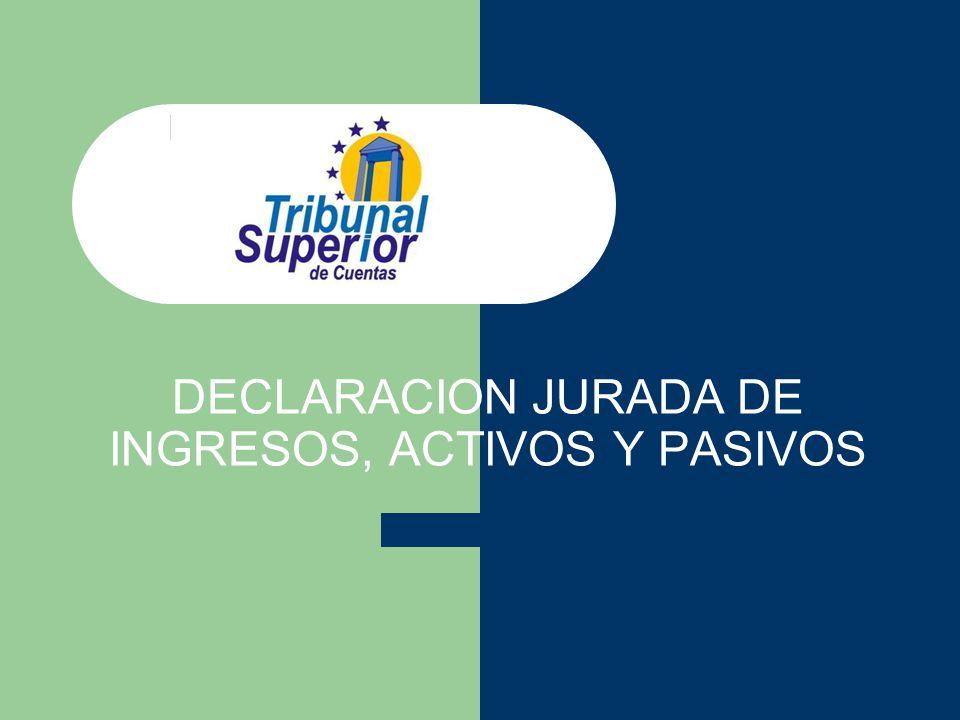 DECLARACION JURADA DE INGRESOS, ACTIVOS Y PASIVOS