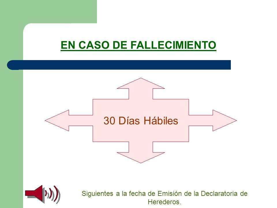 Siguientes a la fecha de Emisión de la Declaratoria de Herederos.