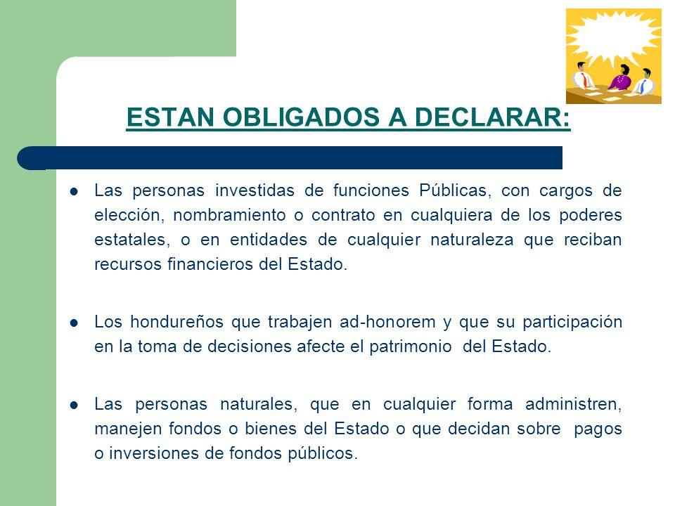 ESTAN OBLIGADOS A DECLARAR: