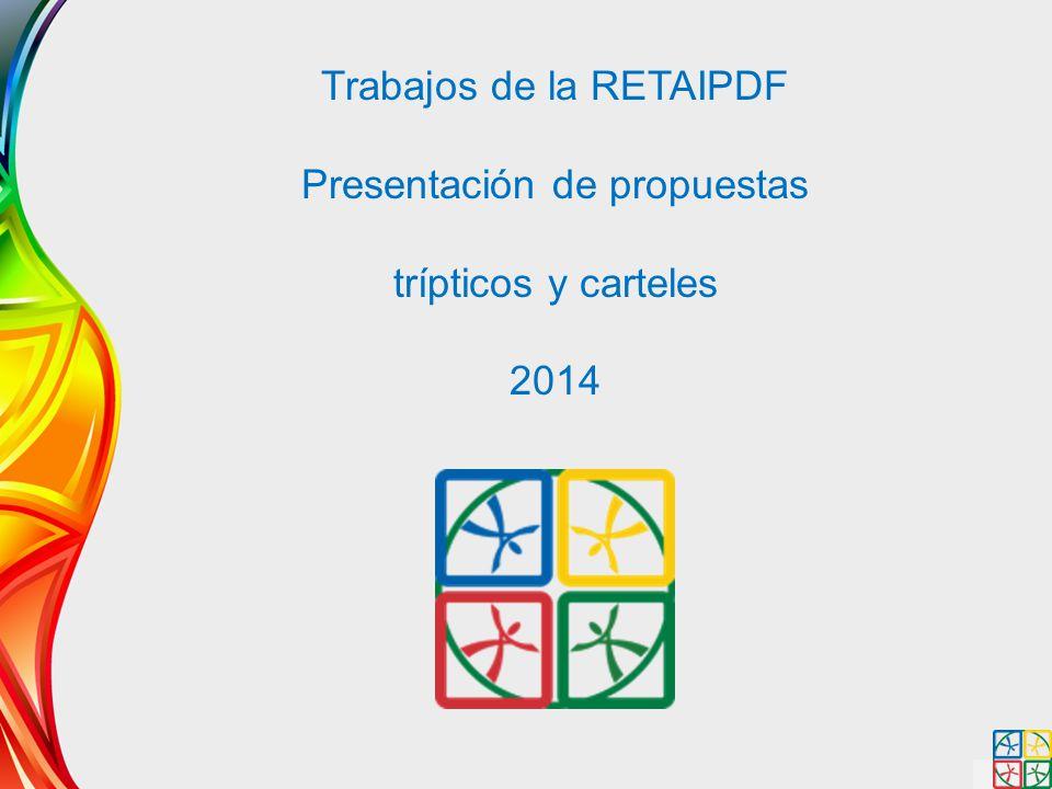 Trabajos de la RETAIPDF Presentación de propuestas