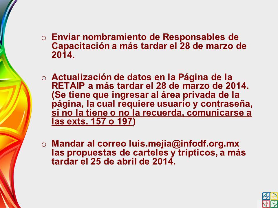 Enviar nombramiento de Responsables de Capacitación a más tardar el 28 de marzo de 2014.