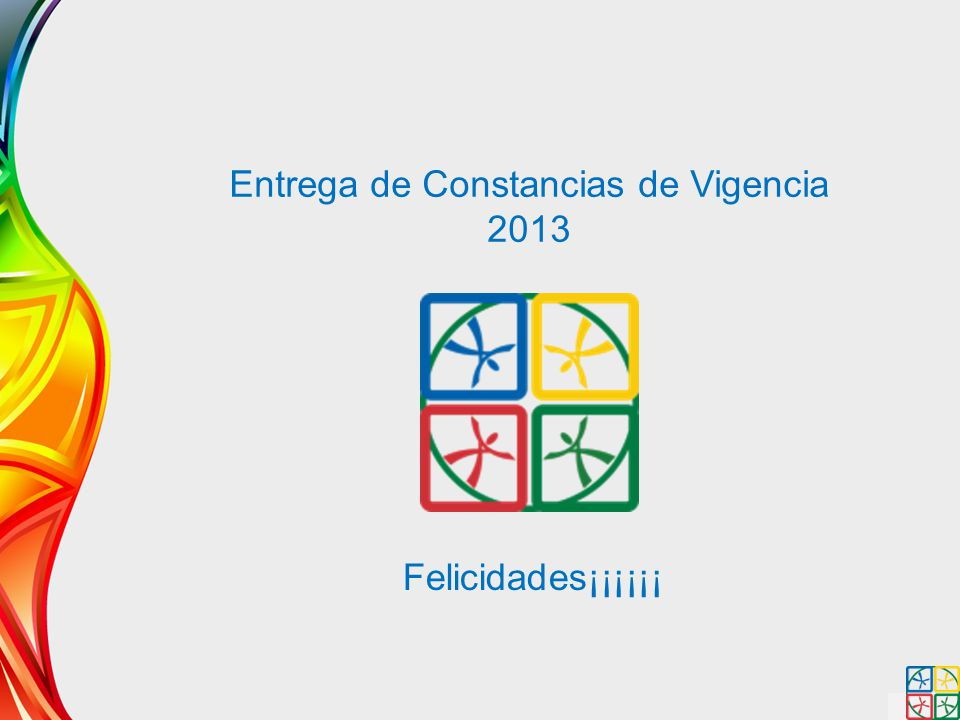 Entrega de Constancias de Vigencia 2013