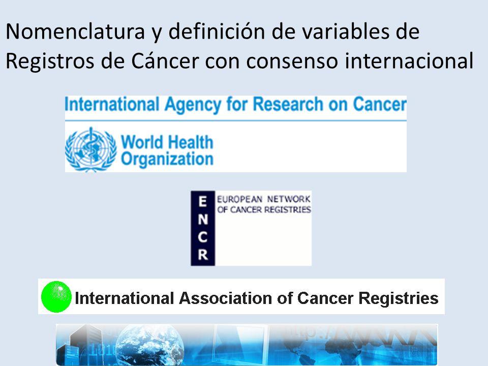 Nomenclatura y definición de variables de Registros de Cáncer con consenso internacional