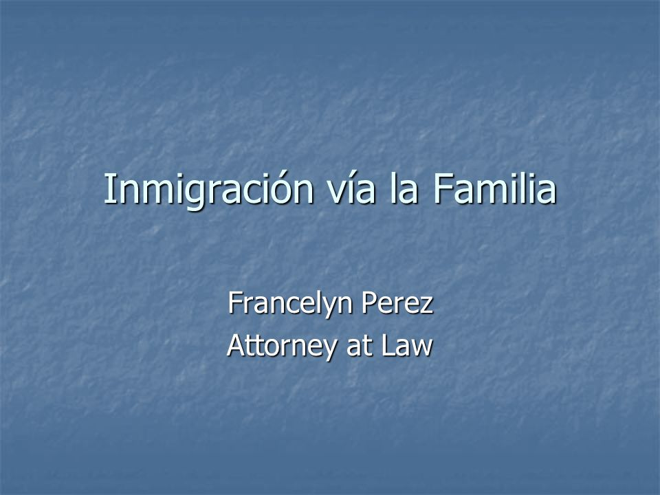 Inmigración vía la Familia