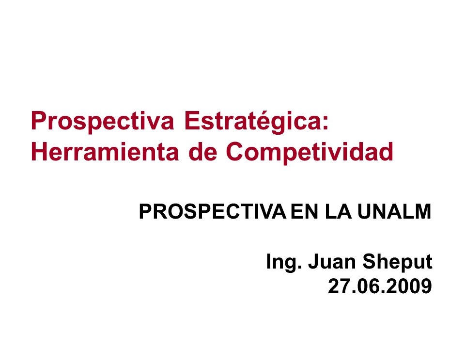 Prospectiva Estratégica: Herramienta de Competividad