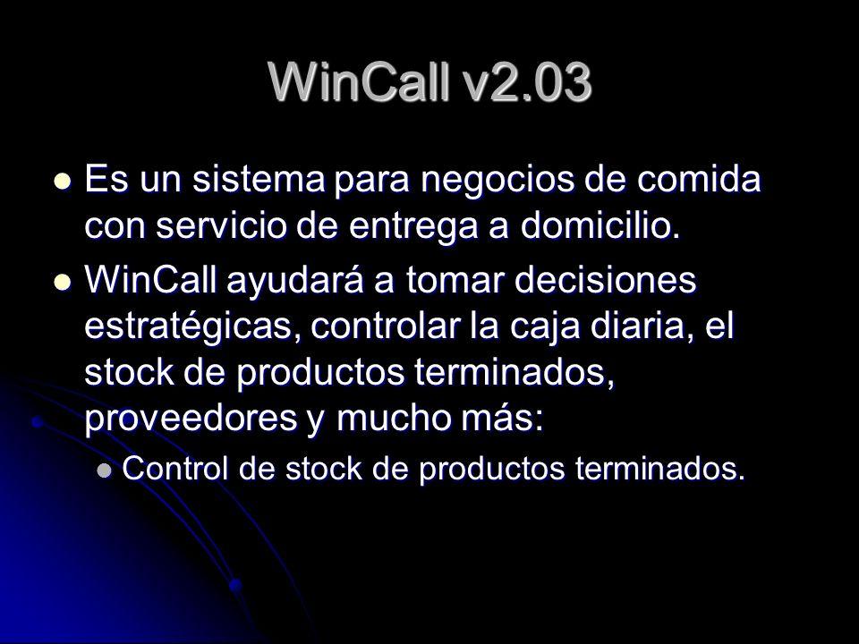 WinCall v2.03 Es un sistema para negocios de comida con servicio de entrega a domicilio.