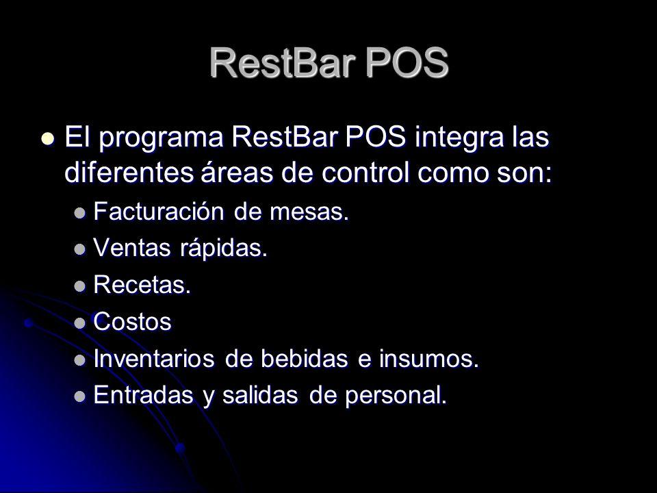 RestBar POS El programa RestBar POS integra las diferentes áreas de control como son: Facturación de mesas.