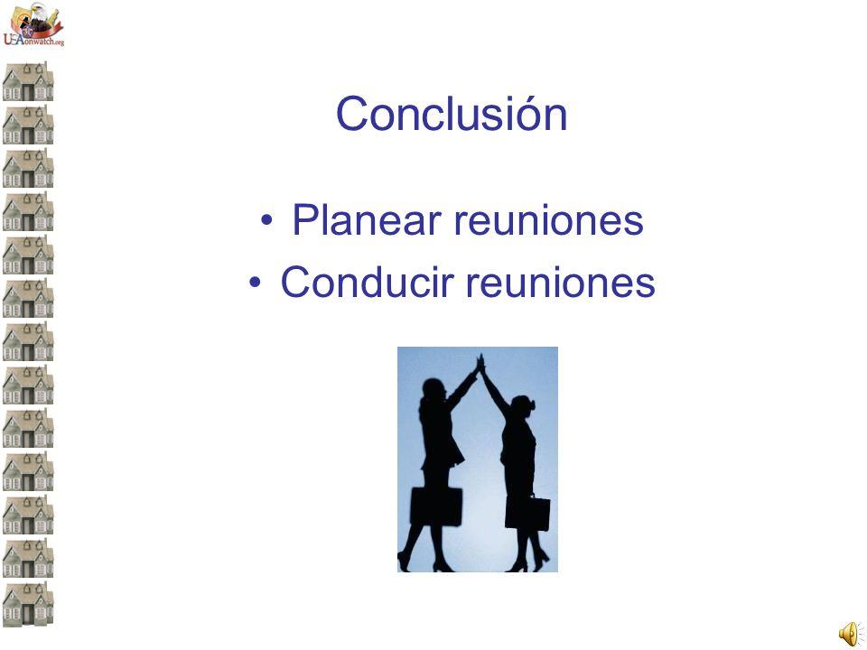 Conclusión Planear reuniones Conducir reuniones