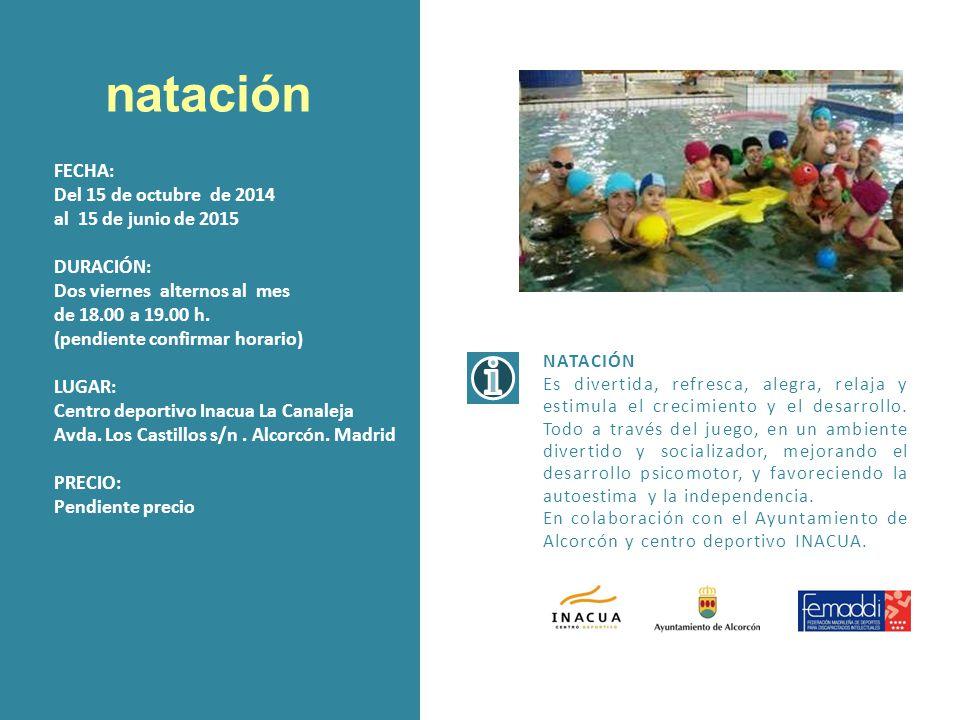 natación FECHA: Del 15 de octubre de 2014 al 15 de junio de 2015