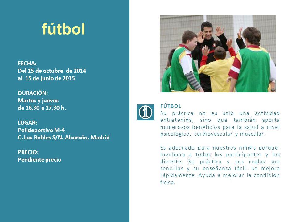 fútbol FECHA: Del 15 de octubre de 2014 al 15 de junio de 2015