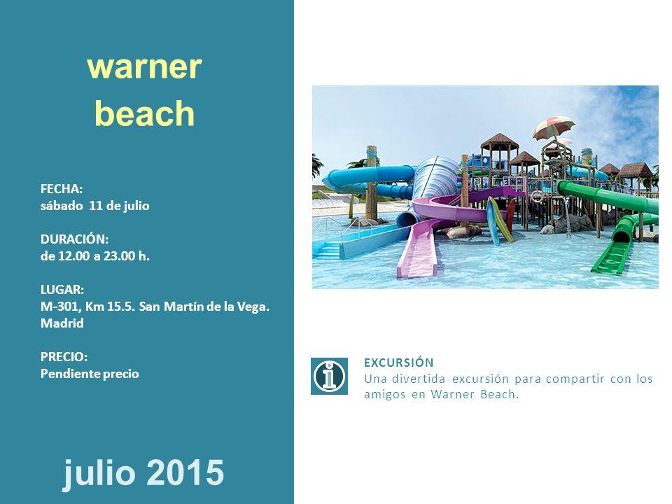 warner beach julio 2015 FECHA: sábado 11 de julio DURACIÓN: