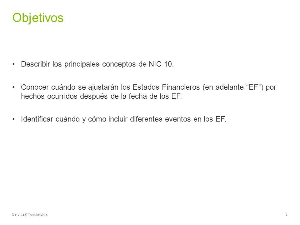 Objetivos Describir los principales conceptos de NIC 10.