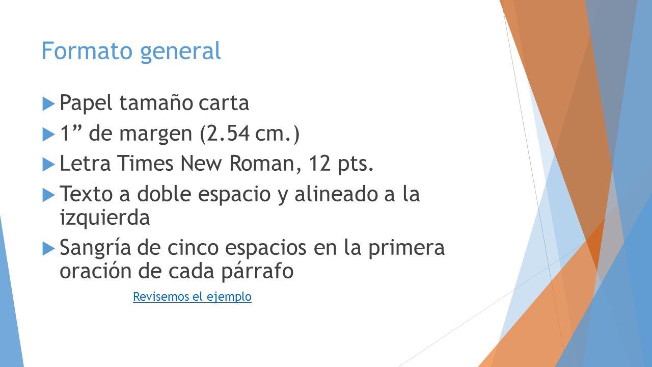 Formato general Papel tamaño carta 1 de margen (2.54 cm.)