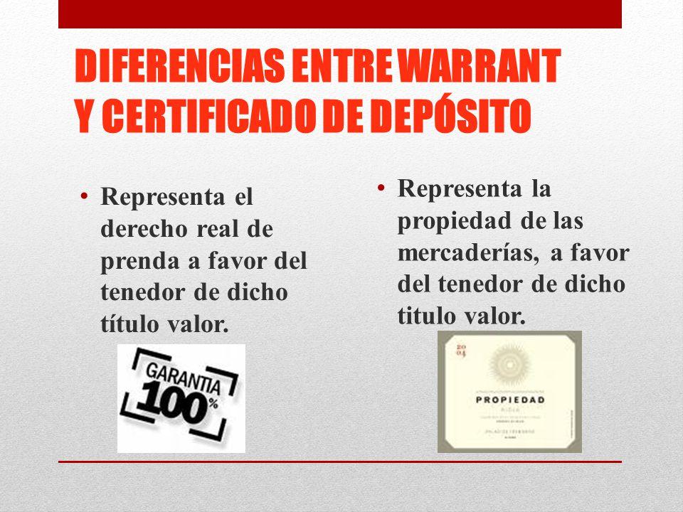 DIFERENCIAS ENTRE WARRANT Y CERTIFICADO DE DEPÓSITO