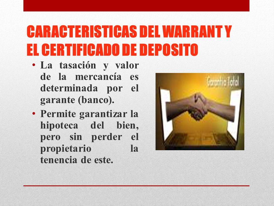 CARACTERISTICAS DEL WARRANT Y EL CERTIFICADO DE DEPOSITO
