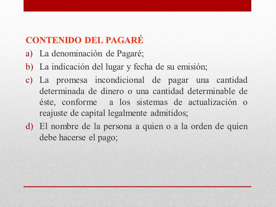 CONTENIDO DEL PAGARÉ La denominación de Pagaré; La indicación del lugar y fecha de su emisión;