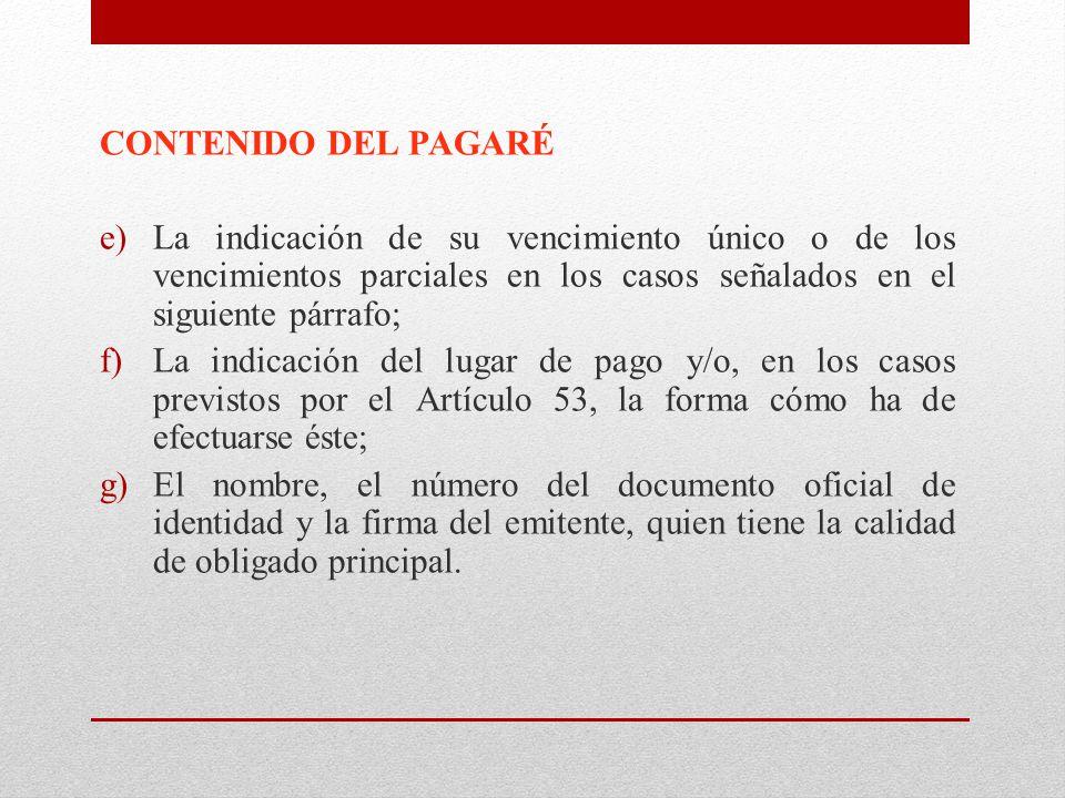 CONTENIDO DEL PAGARÉ La indicación de su vencimiento único o de los vencimientos parciales en los casos señalados en el siguiente párrafo;