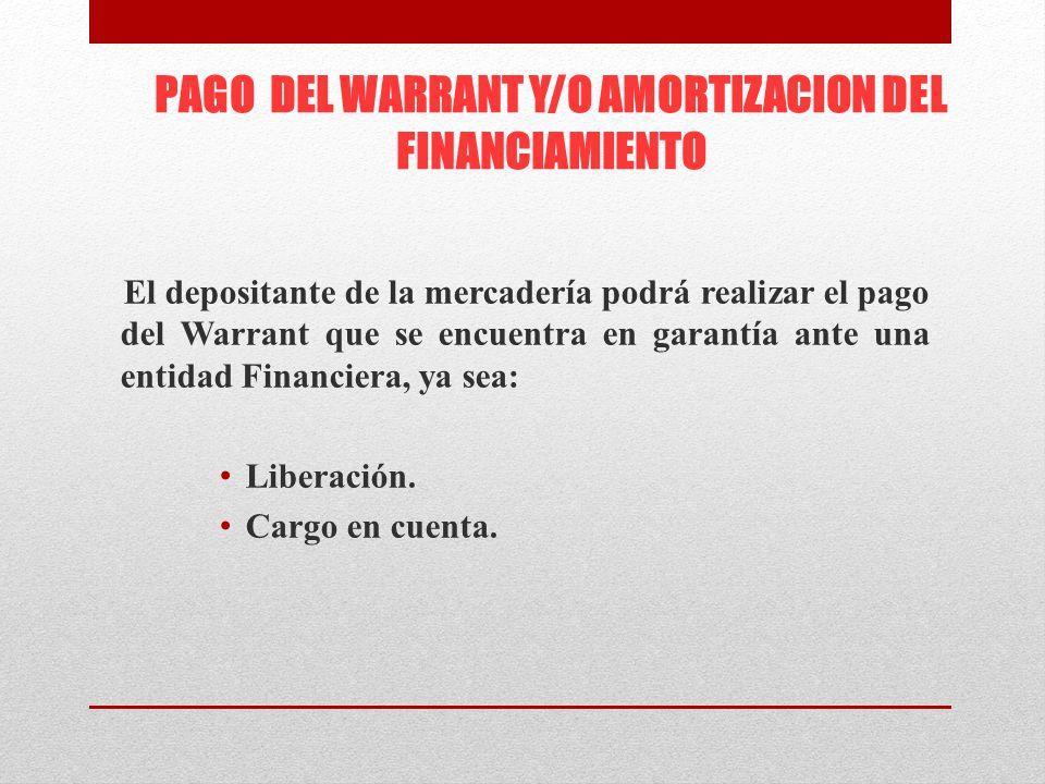 PAGO DEL WARRANT Y/O AMORTIZACION DEL FINANCIAMIENTO