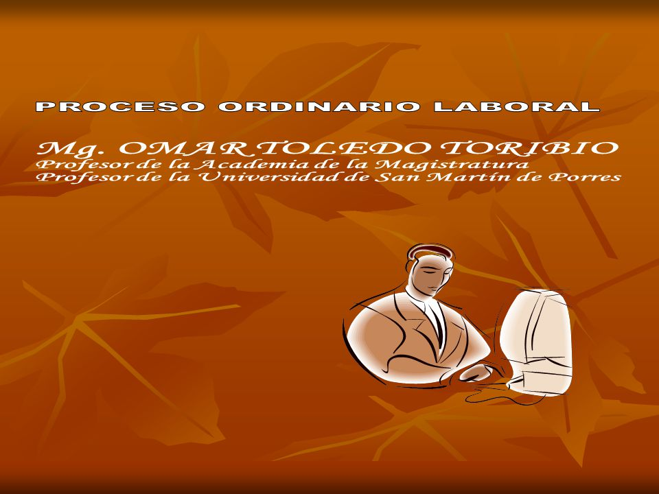 Mg. OMAR TOLEDO TORIBIO PROCESO ORDINARIO LABORAL