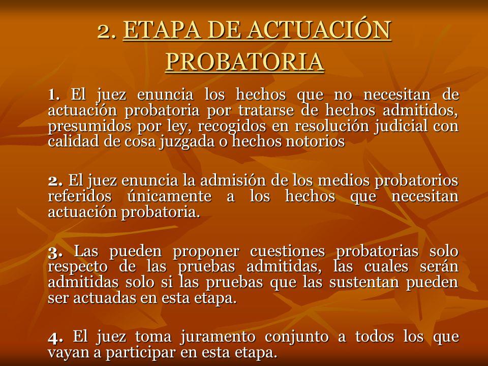 2. ETAPA DE ACTUACIÓN PROBATORIA