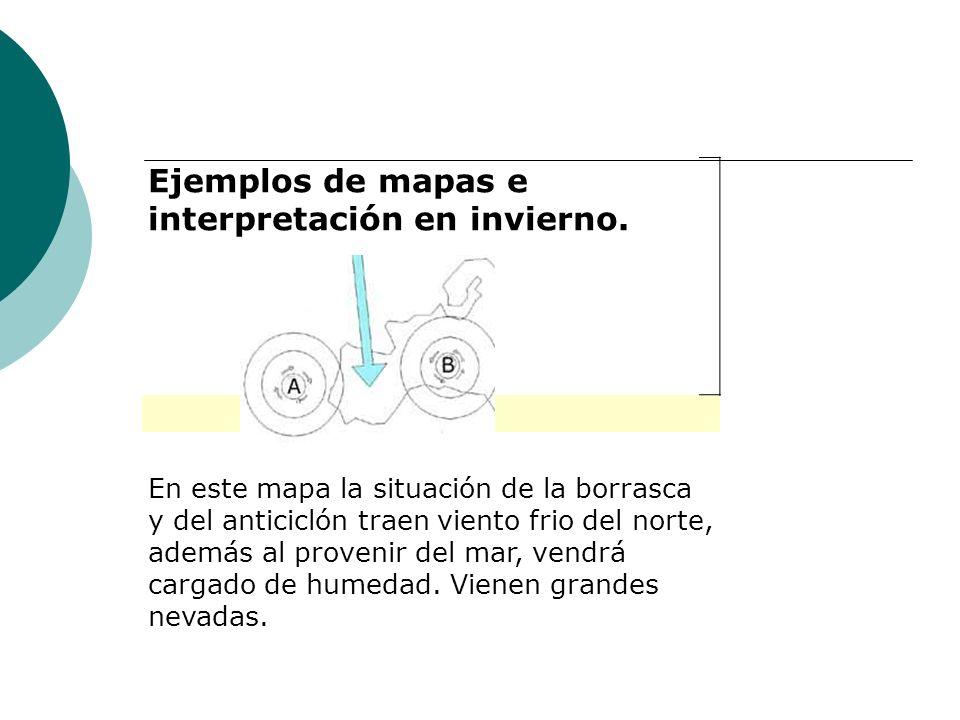 Ejemplos de mapas e interpretación en invierno.