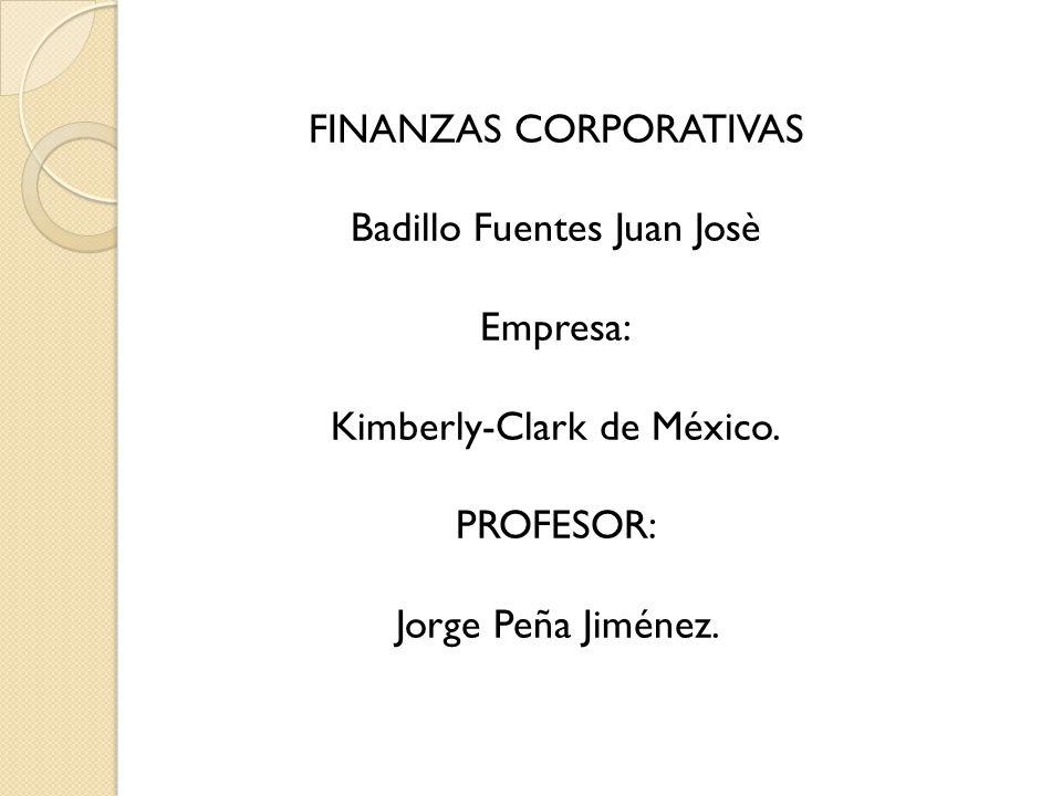 FINANZAS CORPORATIVAS Badillo Fuentes Juan Josè Empresa:
