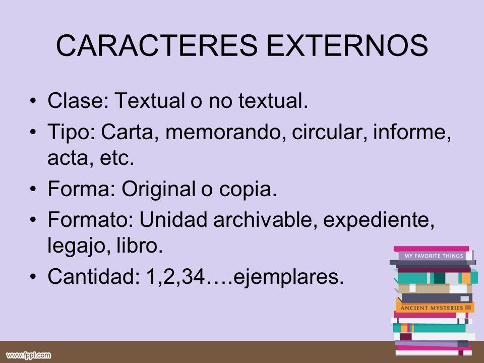 CARACTERES EXTERNOS Clase: Textual o no textual.