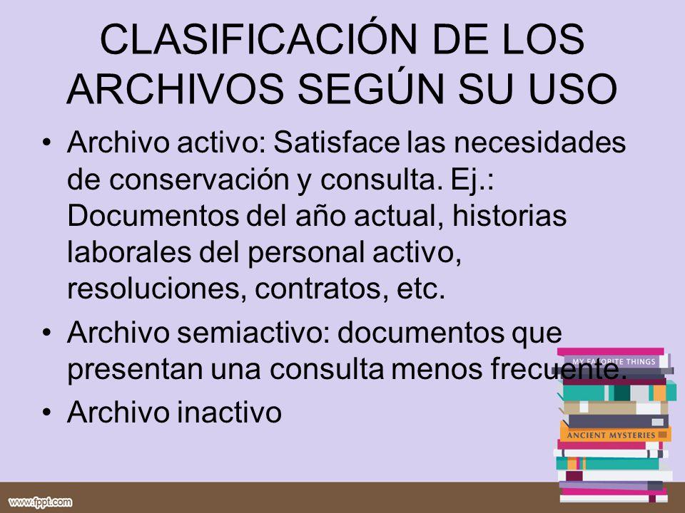 CLASIFICACIÓN DE LOS ARCHIVOS SEGÚN SU USO