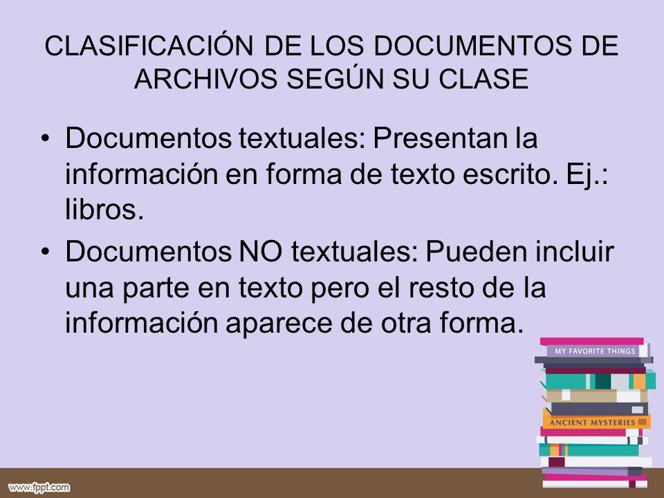 CLASIFICACIÓN DE LOS DOCUMENTOS DE ARCHIVOS SEGÚN SU CLASE