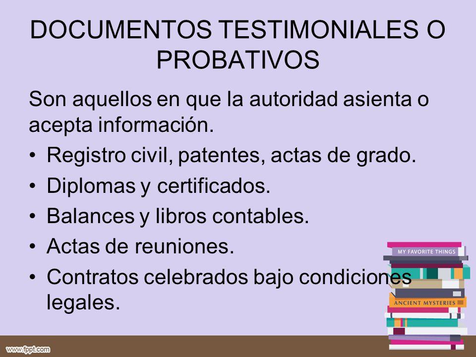 DOCUMENTOS TESTIMONIALES O PROBATIVOS
