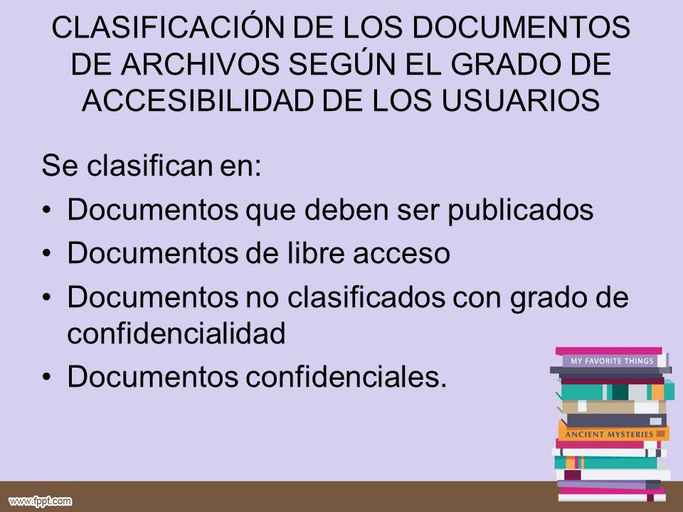 CLASIFICACIÓN DE LOS DOCUMENTOS DE ARCHIVOS SEGÚN EL GRADO DE ACCESIBILIDAD DE LOS USUARIOS