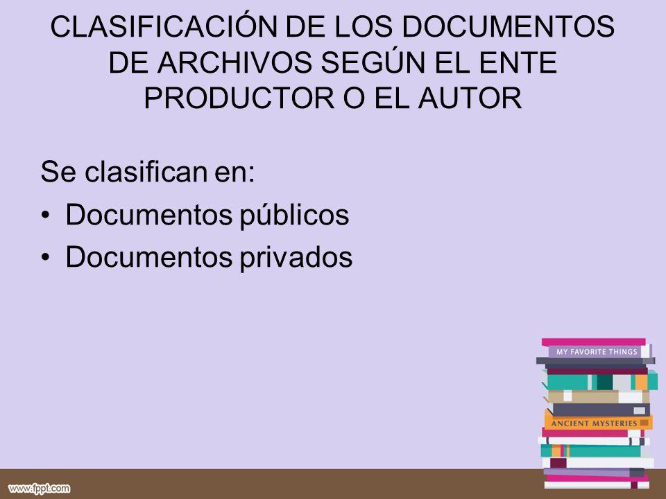 CLASIFICACIÓN DE LOS DOCUMENTOS DE ARCHIVOS SEGÚN EL ENTE PRODUCTOR O EL AUTOR