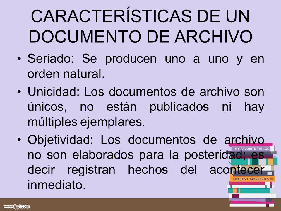 CARACTERÍSTICAS DE UN DOCUMENTO DE ARCHIVO
