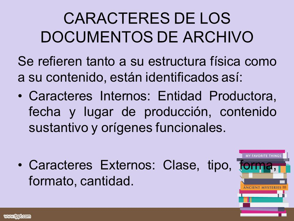 CARACTERES DE LOS DOCUMENTOS DE ARCHIVO