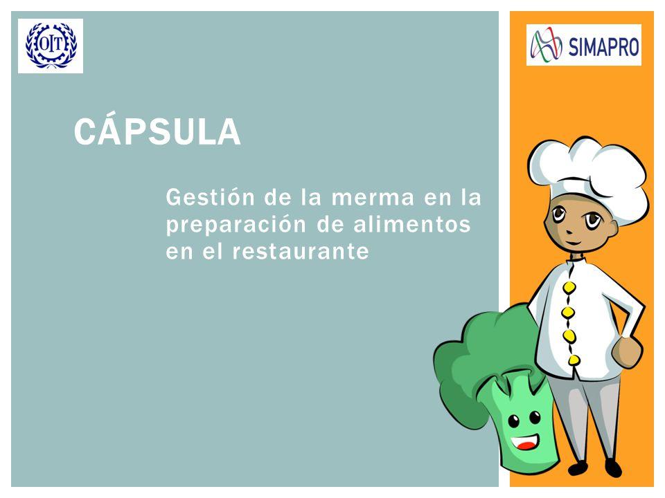 Gestión de la merma en la preparación de alimentos en el restaurante