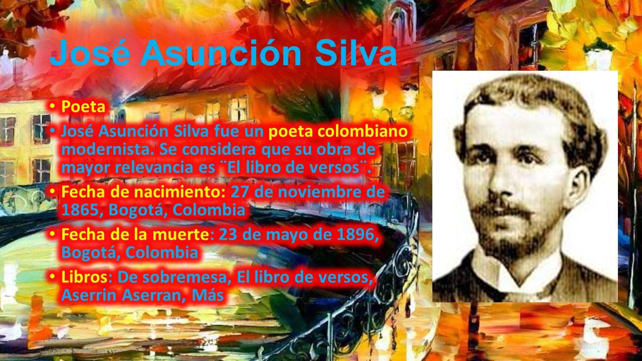 José Asunción Silva Poeta