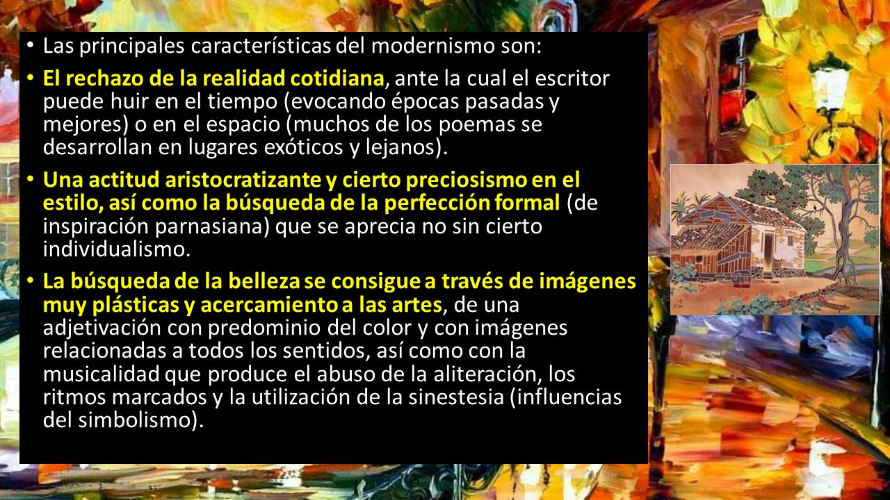 Las principales características del modernismo son:
