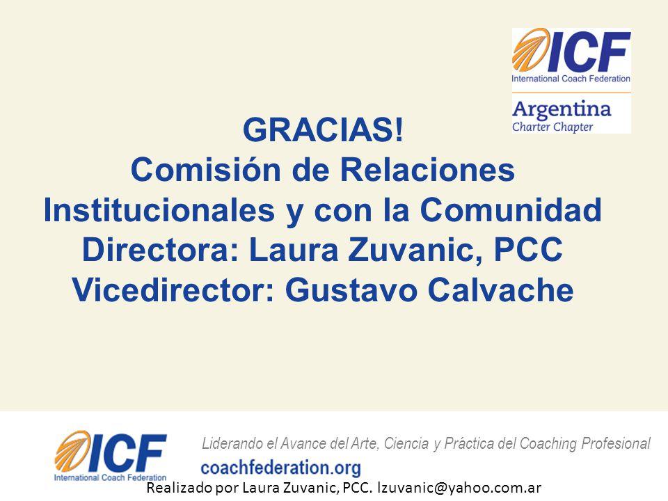 GRACIAS! Comisión de Relaciones Institucionales y con la Comunidad Directora: Laura Zuvanic, PCC Vicedirector: Gustavo Calvache