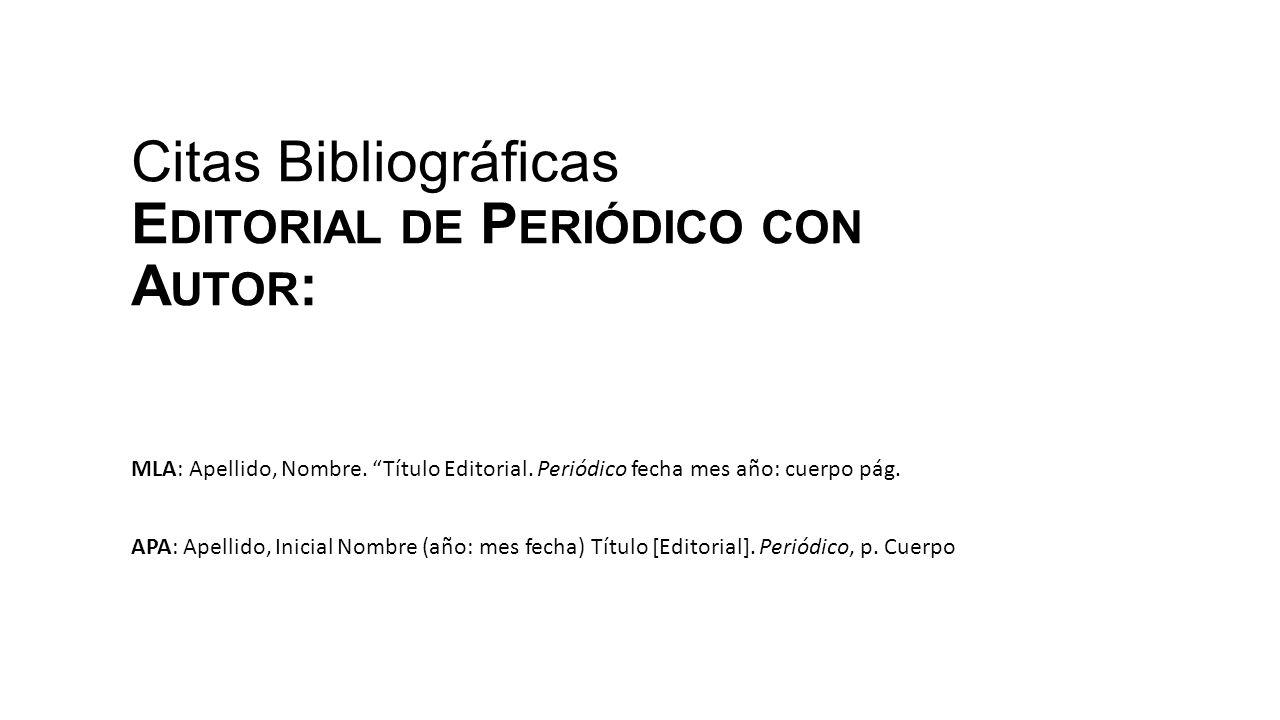 Citas Bibliográficas Editorial de Periódico con Autor: