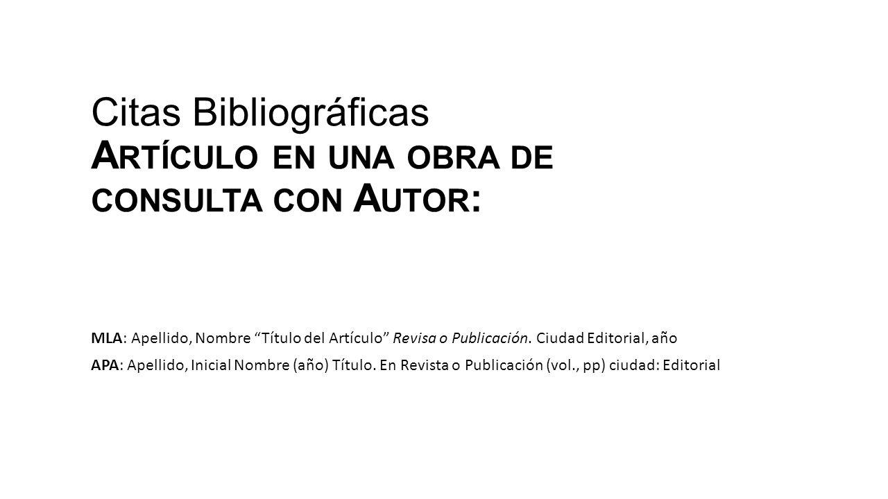Citas Bibliográficas Artículo en una obra de consulta con Autor: