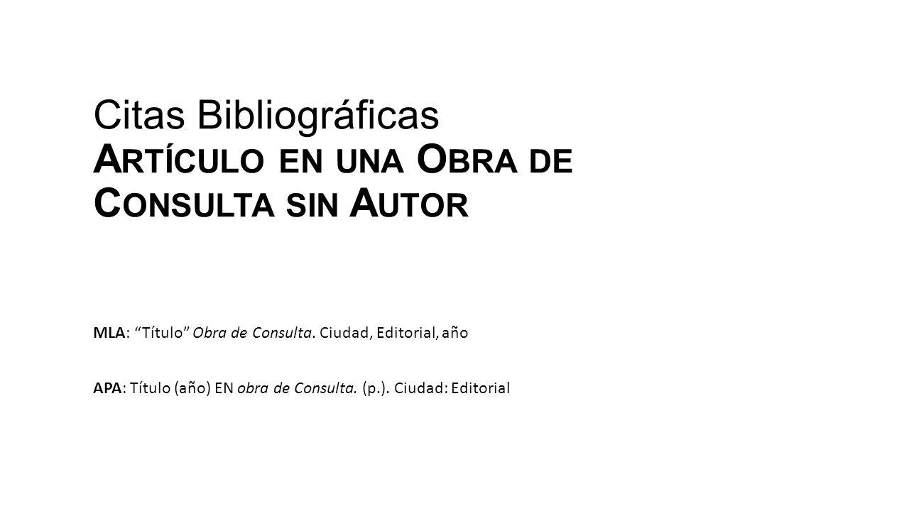 Citas Bibliográficas Artículo en una Obra de Consulta sin Autor