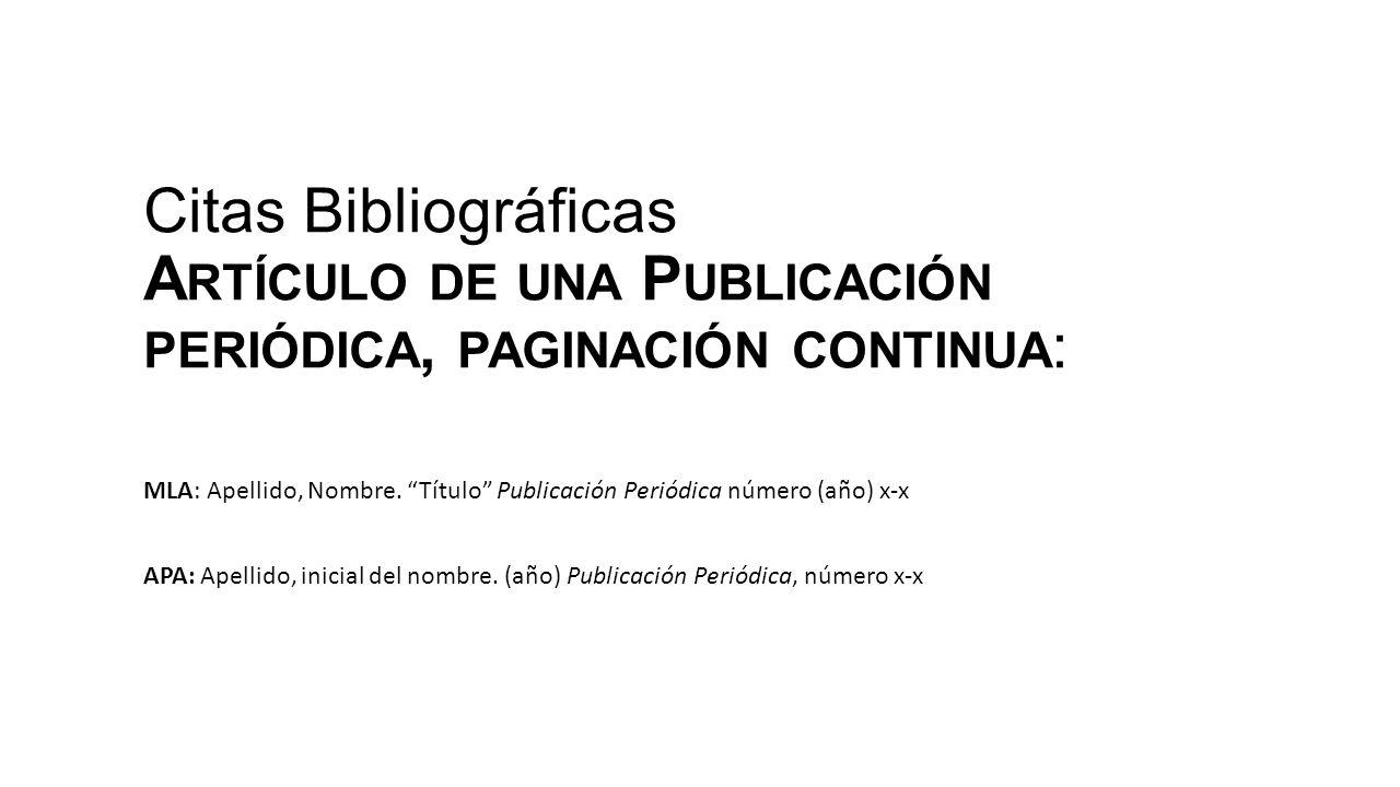Citas Bibliográficas Artículo de una Publicación periódica, paginación continua: