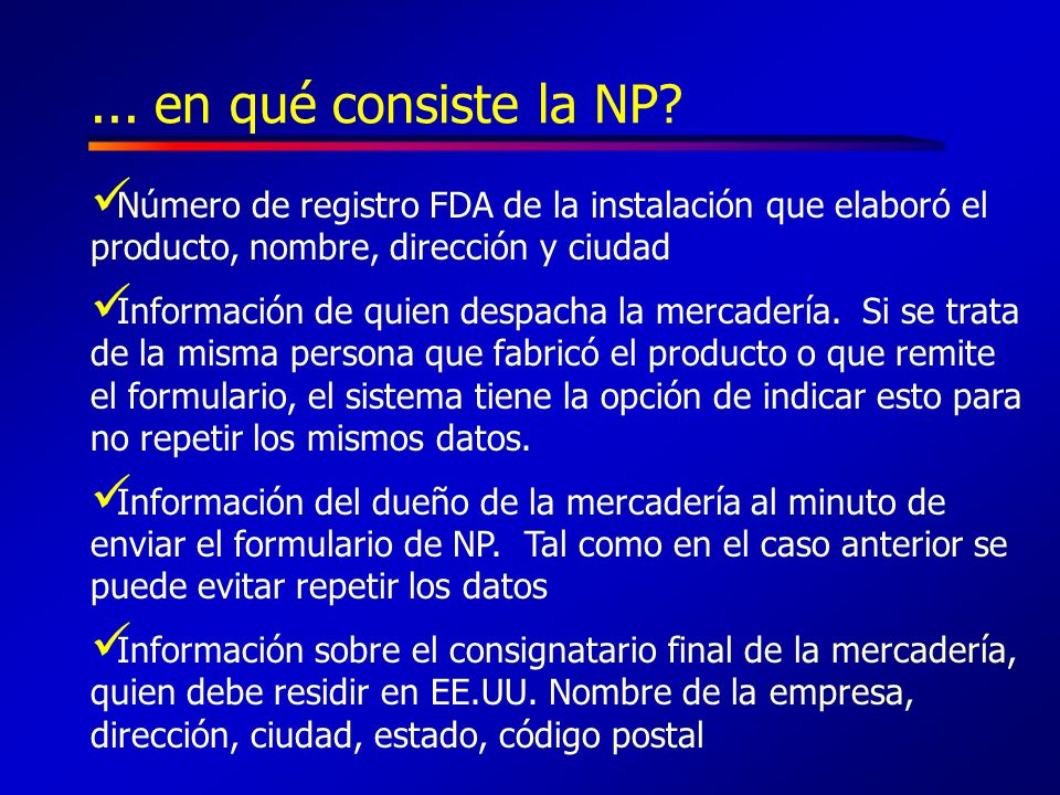 ... en qué consiste la NP Número de registro FDA de la instalación que elaboró el producto, nombre, dirección y ciudad.