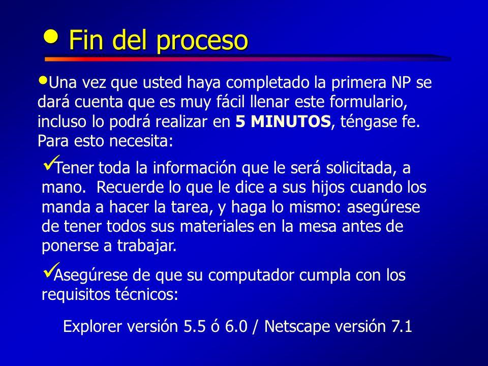 Explorer versión 5.5 ó 6.0 / Netscape versión 7.1