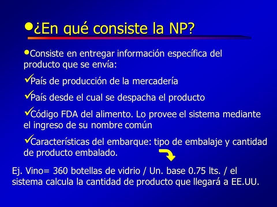 ¿En qué consiste la NP Consiste en entregar información específica del producto que se envía: País de producción de la mercadería.