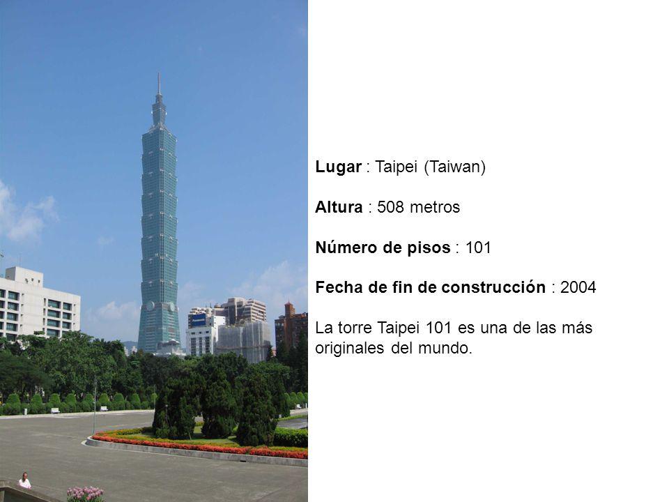Lugar : Taipei (Taiwan) Altura : 508 metros Número de pisos : 101 Fecha de fin de construcción : 2004 La torre Taipei 101 es una de las más originales del mundo.