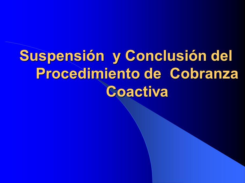 Suspensión y Conclusión del Procedimiento de Cobranza Coactiva