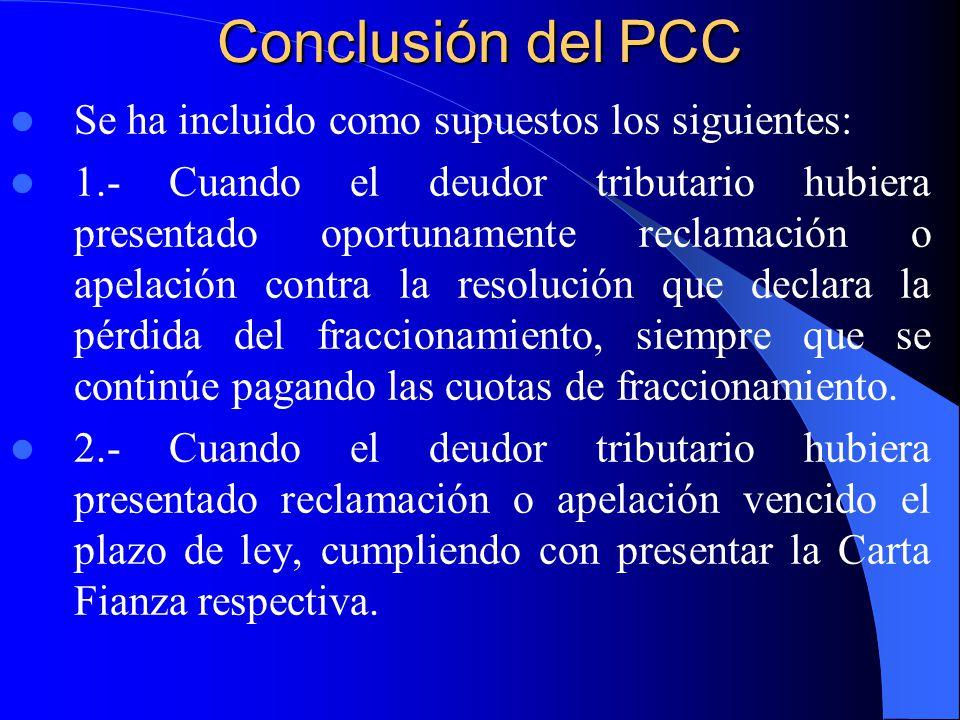 Conclusión del PCC Se ha incluido como supuestos los siguientes: