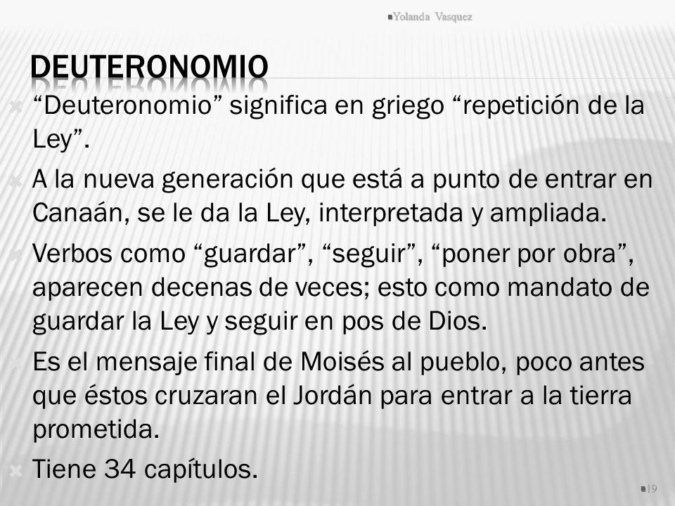 Yolanda Vasquez Deuteronomio. Deuteronomio significa en griego repetición de la Ley .